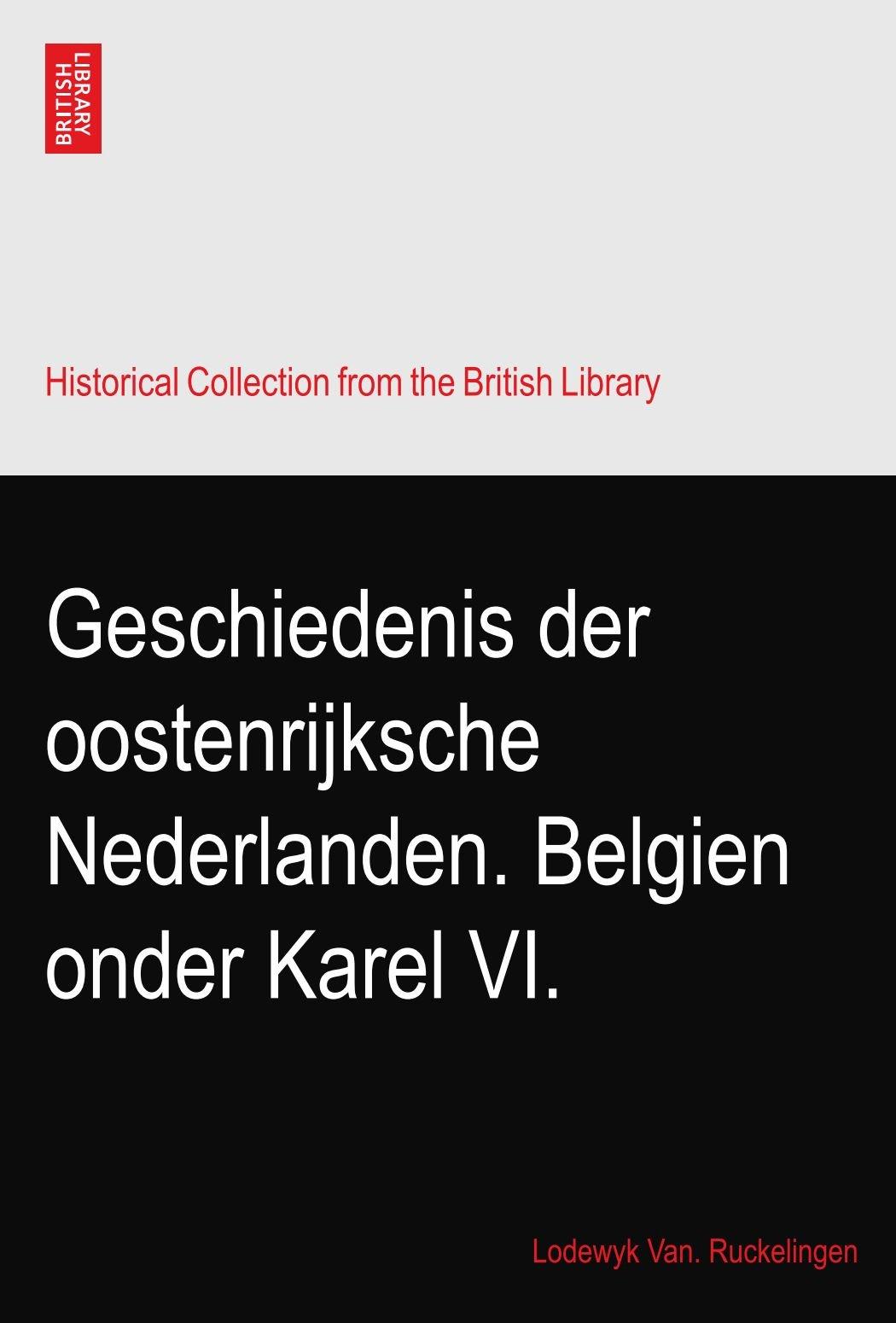 Download Geschiedenis der oostenrijksche Nederlanden. Belgien onder Karel VI. pdf