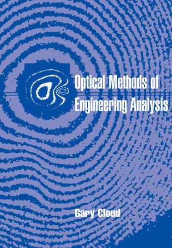 Optical Methods of Engineering Analysis
