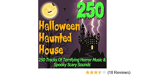 Halloween Haunted House - 250 Tracks of Terrifying Horror