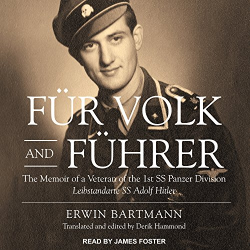 Fur Volk and Fuhrer: The Memoir of a Veteran of the 1st SS Panzer Division Leibstandarte SS Adolf Hitler by Tantor Audio
