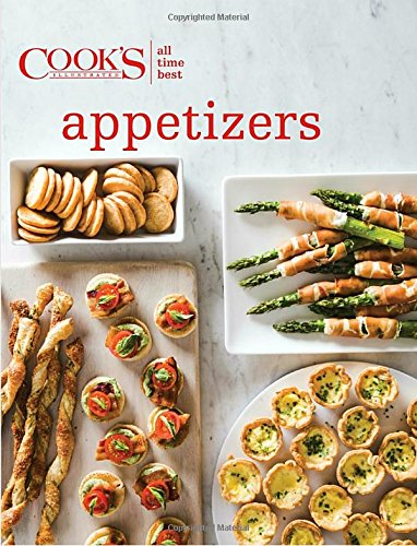 All-Time Best Appetizers (Cook's Illustrated) available in your choice of Hardcover and Kindle Versions