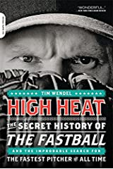 High Heat: The Secret History of the Fastball and the Improbable Search for the Fastest Pitcher of All Time Paperback