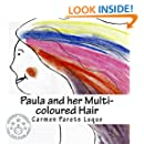 Paula and her Multi-coloured Hair : A children's book about Feelings and Emotions