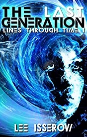 The Last Generation (Lines Through Time Book 1)