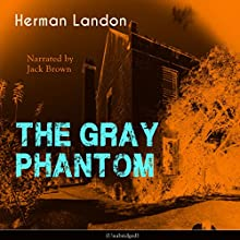 The Gray Phantom Audiobook by Herman Landon Narrated by Jack Brown