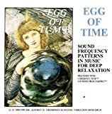 Egg of Time: Sound Frequency Patters in Music for Deep Relaxation(Processed With Coherence Tech 3-D/BMR Processing)