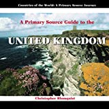 img - for A Prmiary Source Guide to the United Kingdom (Countries of the World: A Primary Source Journey) book / textbook / text book