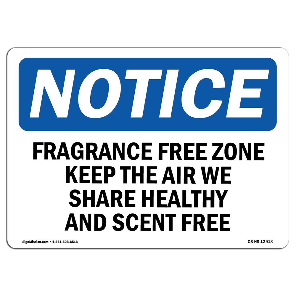 OSHA Notice Sign - Fragrance Free Zone Keep The Air We Share | Aluminum Sign | Protect Your Business, Work Site, Warehouse & Shop Area |  Made in the USA