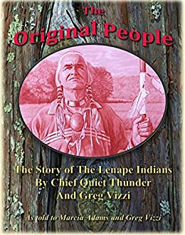 Amazon the original people the story of the lenape indians by the original people the story of the lenape indians by chief quiet thunder and greg publicscrutiny Image collections