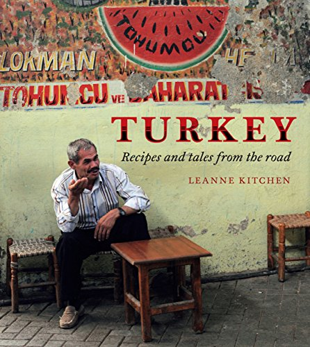 Turkey: Recipes and tales from the road by Leanne Kitchen