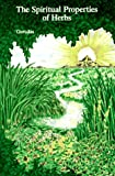 The Spiritual Properties of Herbs, Gurudas, 0961587571