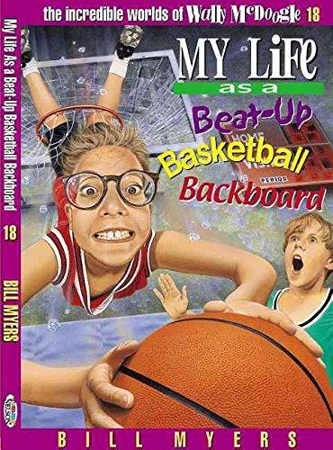 [(My Life as a Beat-up Basketball Backboard )] [Author: Bill Myers] [May-2000] pdf epub
