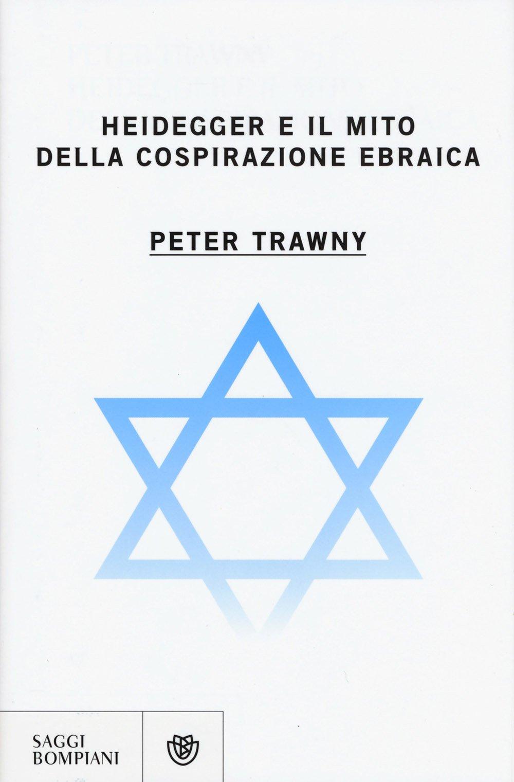 Heidegger e il mito della cospirazione ebraica: Amazon.it: Trawny, Peter,  Caradonna, Chiara: Libri