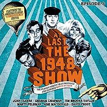 At Last the 1948 Show, Volume 3 Radio/TV Program by Tim Brooke- Taylor, Graham Chapman, John Cleese, Marty Feldman, Ian Fordyce Narrated by Tim Brooke-Taylor, Graham Chapman, John Cleese, Marty Feldman, Aimi MacDonald, Jo Kendall, Barry Cryer