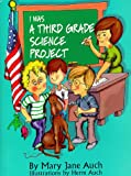 I Was a Third Grade Science Project, Mary Jane Auch, 0823413578