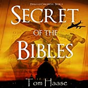 Secret of the Bibles: Donavan Chronicles, Book 2 | Tom Haase