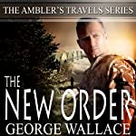 The New Order: The Ambler's Travels Series | George Wallace