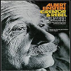 Albert Einstein, Creator & Rebel