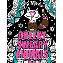 "Swear Word Coloring Book For Adults : Cheeky Sweary Animals: 44 Designs Large 8.5"" x 11""Big Pages Of Swearing Animals For Stress Relief And Relaxation"