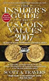 The Insider's Guide to U. S. Coin Values 2007, Scott A. Travers, 0440241669