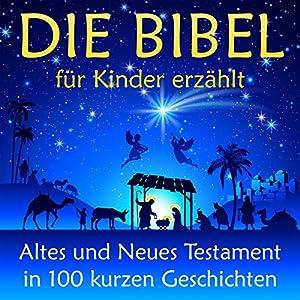 Die Bibel - für Kinder erzählt Hörbuch