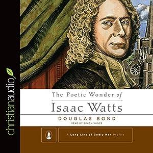The Poetic Wonder of Isaac Watts Audiobook