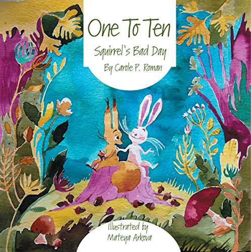 Carole P. Roman - One to Ten: Squirrel's Bad Day