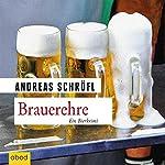 Brauerehre: Ein Bierkrimi | Andreas Schröfl