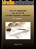 Voci di capitolato per lavori di conservazione e restauro I (Strumenti per la progettazione Vol. 2)