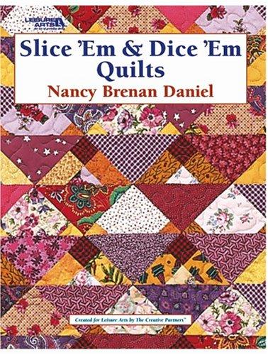 Slice 'Em & Dice 'Em Quilts (Leisure Arts #3653) by Brand: Leisure Arts