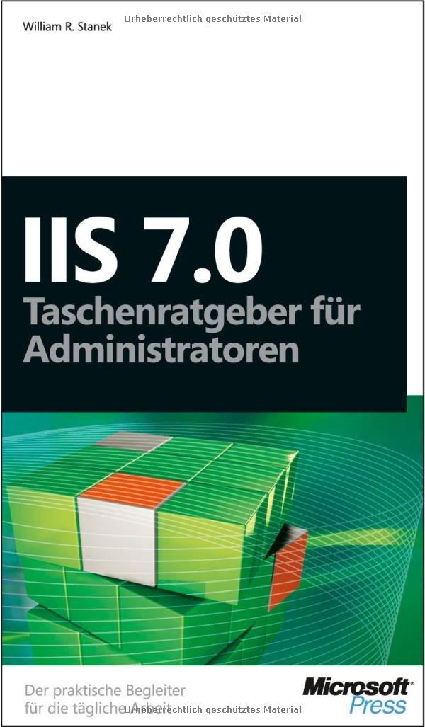 microsoft-iis-7-0-taschenratgeber-fr-administratoren-der-praktische-begleiter-fr-die-tgliche-arbeit