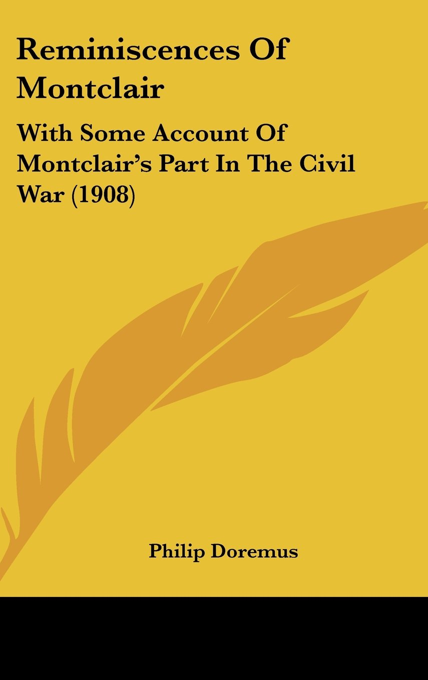 Reminiscences Of Montclair: With Some Account Of Montclair's Part In The Civil War (1908) pdf
