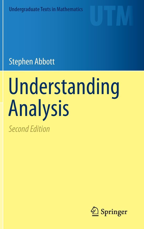 Buy Understanding Analysis (Undergraduate Texts in