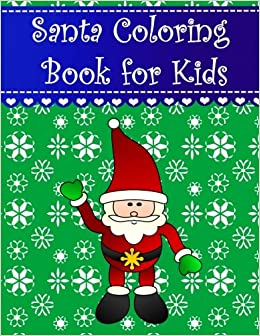 santa coloring book for kids big simple and easy christmas santa claus coloring book for kids boys girls and toddlers large pictures with - Books About Santa Claus 2