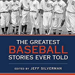 The Greatest Baseball Stories Ever Told Audiobook