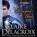 The Renegade's Heart: The True Love Brides 1 Audiobook by Claire Delacroix Narrated by Saskia Maarleveld