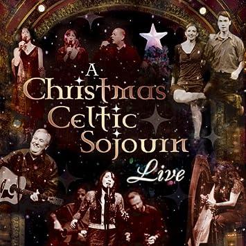 Christmas Celtic Sojourn 2021 Various Artists Christmas Celtic Sojourn Live Amazon Com Music