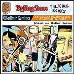 Die musikalischen Abenteuer des Wladimir Kaminer (Rolling Stone - Talking Books)   Wladimir Kaminer