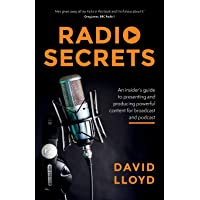 Radio Secrets: An insider's guide to presenting and producing powerful content for broadcast and podcast