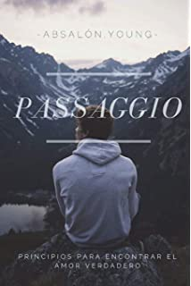 Passaggio: Principios para encontrar el amor verdadero (Spanish Edition)