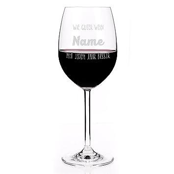 Privatglas Leonardo Weinglas Mit Spruch Wie Guter Wein Mit Gravur Des  Namens Zum Geburtstag.