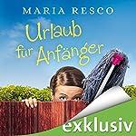 Urlaub für Anfänger | Maria Resco