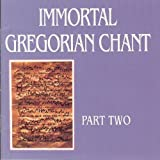 Immortal Gregorian Chant Part Two