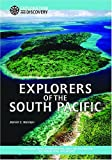 Explorers of the South Pacific: A Thousand Years of Exploration, from the Polynesians to Captain Cook and Beyond (Exploration & Discovery)