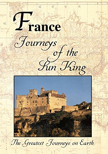 Greatest Journeys on Earth: FRANCE Journeys of the Sun King - Worlds Greatest Tag