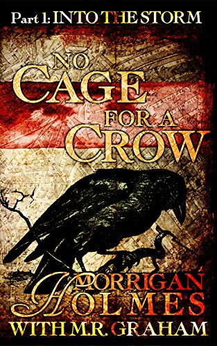 Download PDF No Cage for a Crow, Part One - Into the Storm
