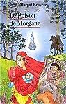 Le poison de Morgane par Bruyère