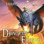 Dragonfriend: Dragonfriend, Book 1   Marc Secchia