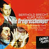 Die Dreigroschenoper (The Threepenny Opera)  (Weill)