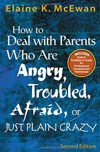How to Deal With Parents Who Are Angry, Troubled, Afraid,...